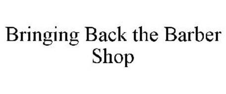 BRINGING BACK THE BARBER SHOP