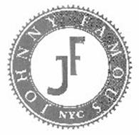 JF JOHNNY FAMOUS NYC