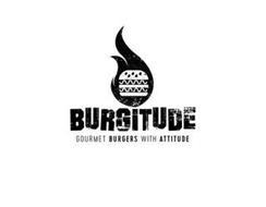BURGITUDE GOURMET BURGERS WITH ATTITUDE