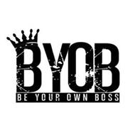 B.Y.O.B BE YOUR OWN BOSS