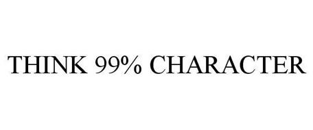 THINK 99% CHARACTER