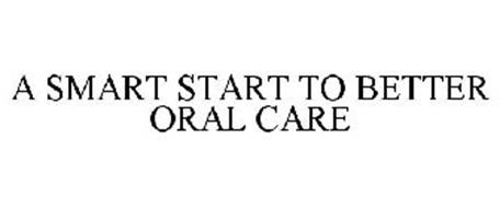 A SMART START TO BETTER ORAL CARE