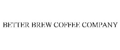 BETTER BREW COFFEE COMPANY