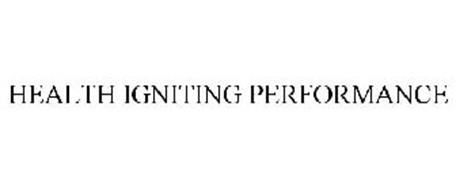 HEALTH IGNITING PERFORMANCE