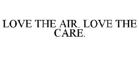 LOVE THE AIR. LOVE THE CARE.