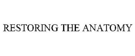 RESTORING THE ANATOMY