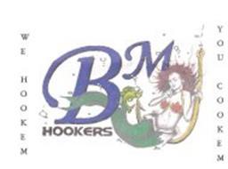 BMJ HOOKERS WE HOOKEM YOU COOKEM