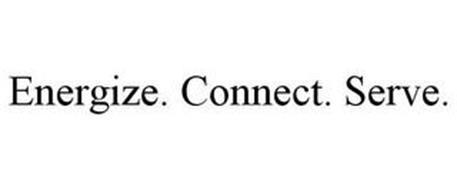ENERGIZE. CONNECT. SERVE.