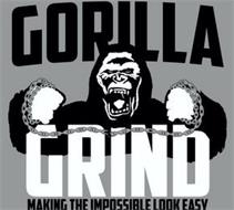 GORILLA GRIND MAKING THE IMPOSSIBLE LOOK EASY