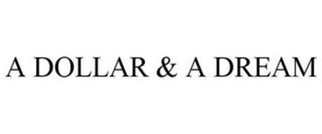 A DOLLAR & A DREAM