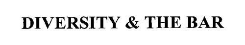 DIVERSITY & THE BAR