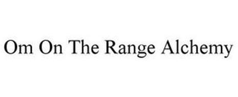 OM ON THE RANGE ALCHEMY