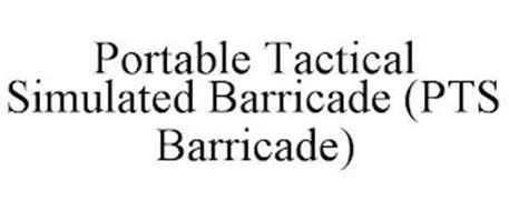 PORTABLE TACTICAL SIMULATED BARRICADE (PTS BARRICADE)