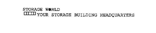 STORAGE WORLD YOUR STORAGE BUILDING HEADQUARTERS