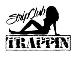 STRIPCLUB TRAPPIN