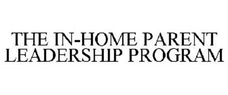 THE IN-HOME PARENT LEADERSHIP PROGRAM