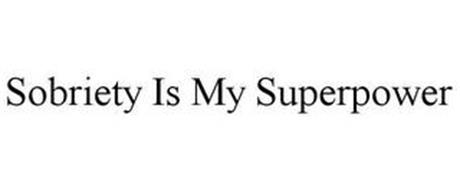 SOBRIETY IS MY SUPERPOWER