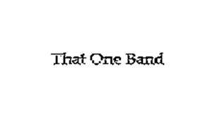 THAT ONE BAND