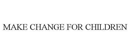 MAKE CHANGE FOR CHILDREN