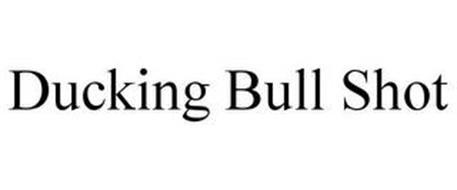 DUCKING BULL SHOT