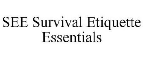 SEE SURVIVAL ETIQUETTE ESSENTIALS