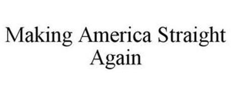 MAKING AMERICA STRAIGHT AGAIN