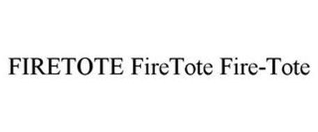 FIRETOTE FIRETOTE FIRE-TOTE