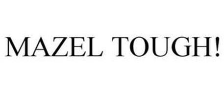 MAZEL TOUGH!