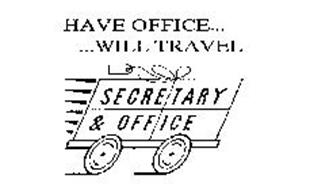 HAVE OFFICE......WILL TRAVEL SECRETARY & OFFICE