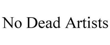 NO DEAD ARTISTS