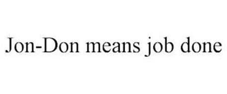 JON-DON MEANS JOB DONE