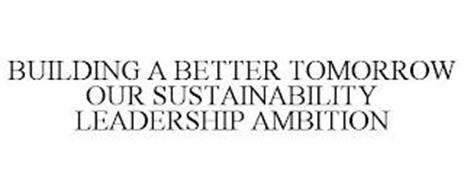 BUILDING A BETTER TOMORROW OUR SUSTAINABILITY LEADERSHIP AMBITION