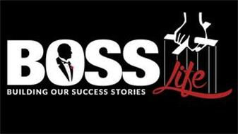BOSS LIFE BUILDING OUR SUCCESS STORIES