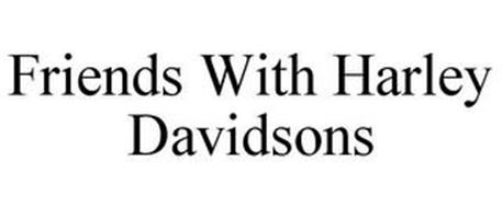 FRIENDS WITH HARLEY DAVIDSONS