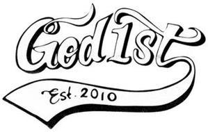 GOD 1ST EST. 2010