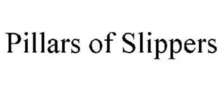 PILLARS OF SLIPPERS