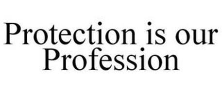 PROTECTION IS OUR PROFESSION