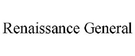 RENAISSANCE GENERAL
