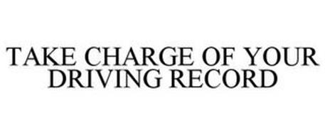 TAKE CHARGE OF YOUR DRIVING RECORD