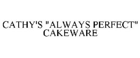 """CATHY'S """"ALWAYS PERFECT"""" CAKEWARE"""