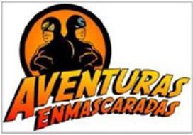 AVENTURAS ENMASCARADAS