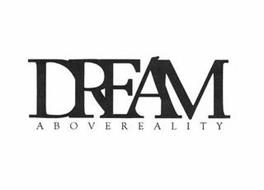 DREAM ABOVEREALITY