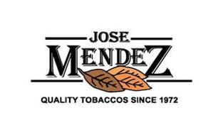 JOSE MENDEZ QUALITY TOBACCOS SINCE 1972