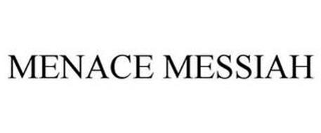 MENACE MESSIAH