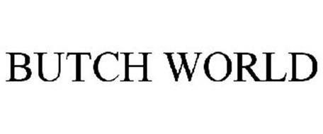 BUTCH WORLD