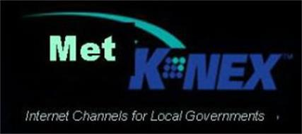 MET K NEX INTERNET CHANNELS FOR LOCAL GOVERNMENTS