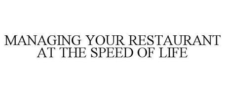 MANAGING YOUR RESTAURANT AT THE SPEED OF LIFE