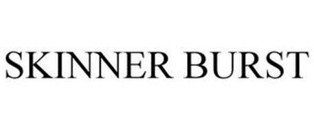 SKINNER BURST