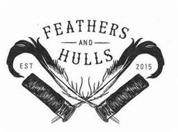FEATHERS AND HULLS EST 2015