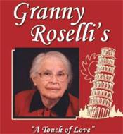 "GRANNY ROSELLI'S ""A TOUCH OF LOVE"""